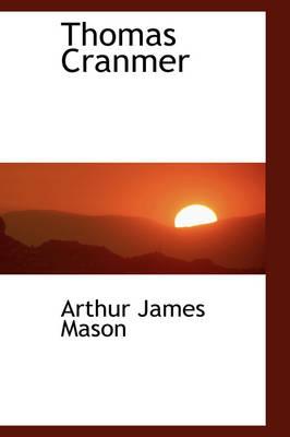 Thomas Cranmer by Arthur James Mason
