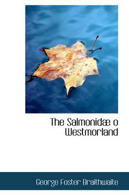 The Salmonid O Westmorland by George Foster Braithwaite