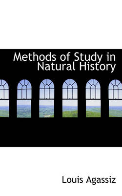 Methods of Study in Natural History by Louis Agassiz