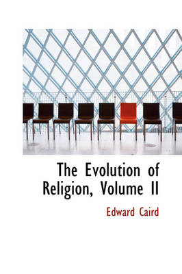 The Evolution of Religion, Volume II by Edward Caird