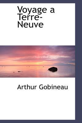 Voyage a Terre-Neuve by Comte de Arthur Gobineau