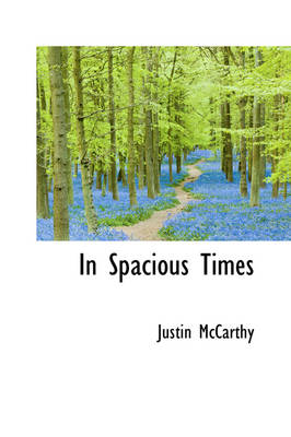 In Spacious Times by Professor of History Justin (University of Louisville) McCarthy