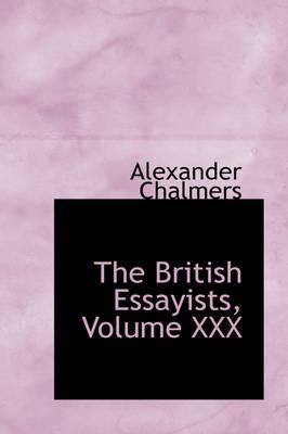 The British Essayists, Volume XXX by Alexander Chalmers