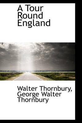 A Tour Round England by Walter Thornbury