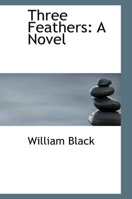Three Feathers by William Black
