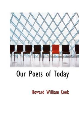 Our Poets of Today by Howard Willard Cook