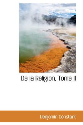 de La Religion, Tome II by Benjamin Constant