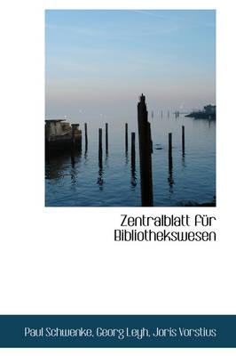 Zentralblatt F R Bibliothekswesen by Paul Schwenke