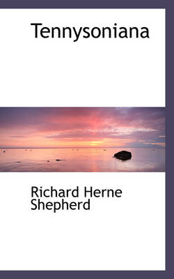 Tennysoniana by Richard Herne Shepherd