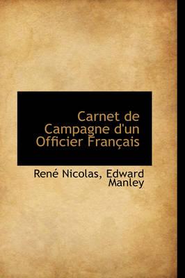 Carnet de Campagne D'Un Officier Fran Ais by Ren Nicolas