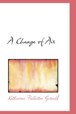 A Change of Air by Katharine Fullerton Gerould