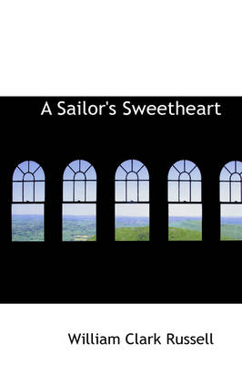 A Sailor's Sweetheart by William Clark Russell