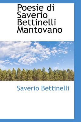 Poesie Di Saverio Bettinelli Mantovano by Saverio Bettinelli