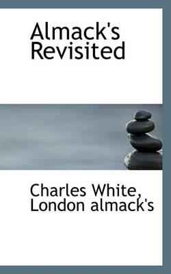 Almack's Revisited by MD Charles (Department of Diagnostic Radiology University of Maryland Medical Center) White
