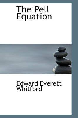 The Pell Equation by Edward Everett Whitford
