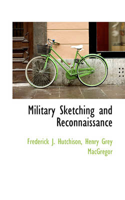Military Sketching and Reconnaissance by Frederick J, MBA, CPA Hutchison