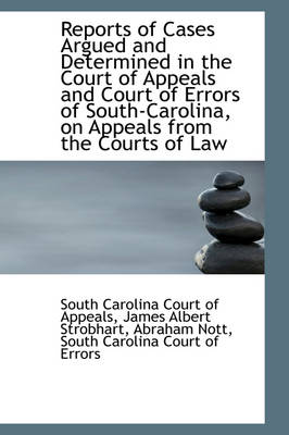 Reports of Cases Argued and Determined in the Court of Appeals and Court of Errors of South-Carolina by South Carolina Court of Appeals