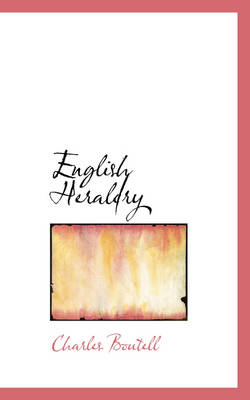 English Heraldry by Charles Boutell