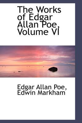 The Works of Edgar Allan Poe, Volume VI by Edgar Allan Poe
