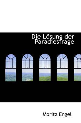 Die L Sung Der Paradiesfrage by Moritz Engel