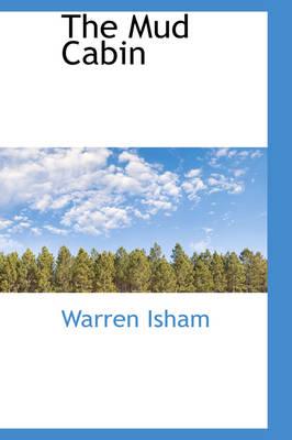 The Mud Cabin by Warren Isham