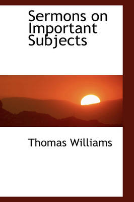 Sermons on Important Subjects by Professor of Philosophy Thomas Williams