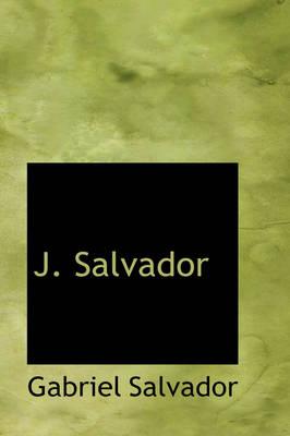 J. Salvador by Gabriel Salvador