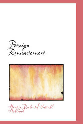 Foreign Reminiscences by Henry Richard Vassall Holland
