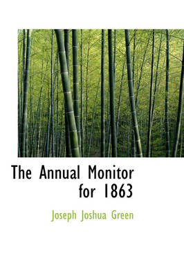 The Annual Monitor for 1863 by Joseph Joshua Green