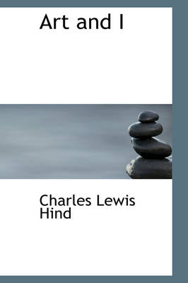 Art and I by Charles Lewis Hind