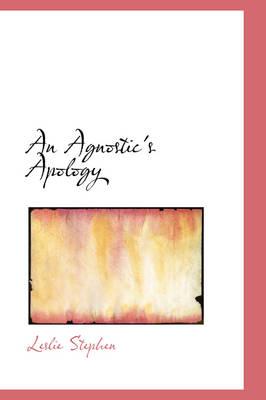 An Agnostic's Apology by Sir Leslie Stephen