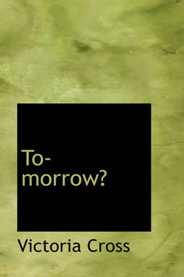 To-Morrow? by Victoria Cross