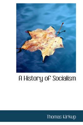 A History of Socialism by Thomas Kirkup