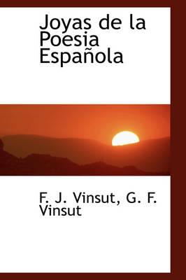 Joyas de La Poesia Espa Ola by F J Vinsut