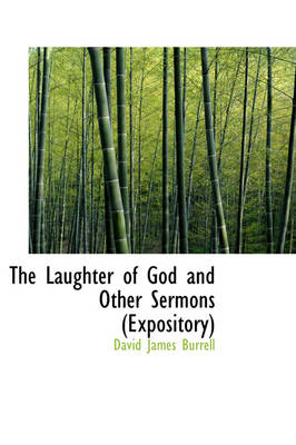 The Laughter of God and Other Sermons (Expository) by David James Burrell