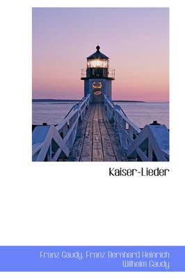 Kaiser-Lieder by Franz, Fre Gaudy
