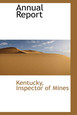 Annual Report by Kentucky Inspector of Mines