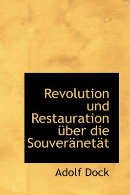 Revolution Und Restauration Uber Die Souver Net T by Adolf Dock