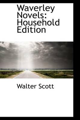 Waverley Novels Household Edition by Sir Walter Scott