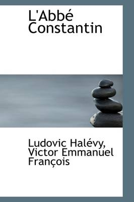 L'Abb Constantin by Ludovic Halvy