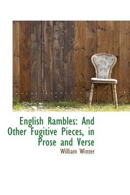 English Rambles and Other Fugitive Pieces, in Prose and Verse by William Winter