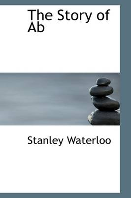 The Story of AB by Stanley Waterloo