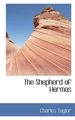 The Shepherd of Hermas by Charles Taylor