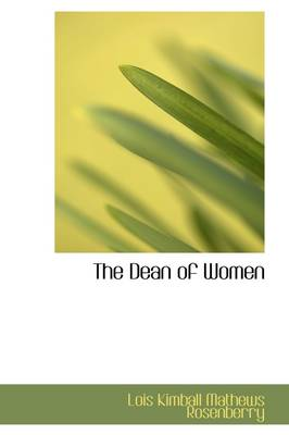 The Dean of Women by Lois Kimball Mathews Rosenberry
