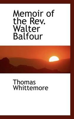 Memoir of the REV. Walter Balfour by Thomas Whittemore