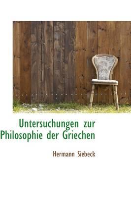 Untersuchungen Zur Philosophie Der Griechen by Hermann Siebeck