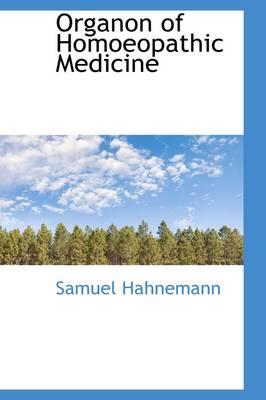 Organon of Homoeopathic Medicine by Dr Samuel Hahnemann