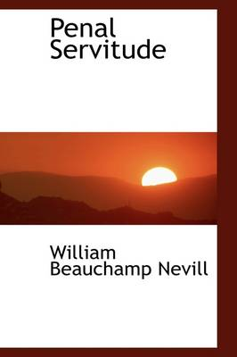 Penal Servitude by William Beauchamp Nevill
