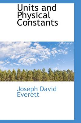Units and Physical Constants by Joseph David Everett