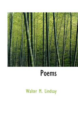 Poems by Walter M Lindsay